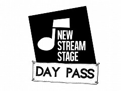 New Stream Stage - Day Pass
